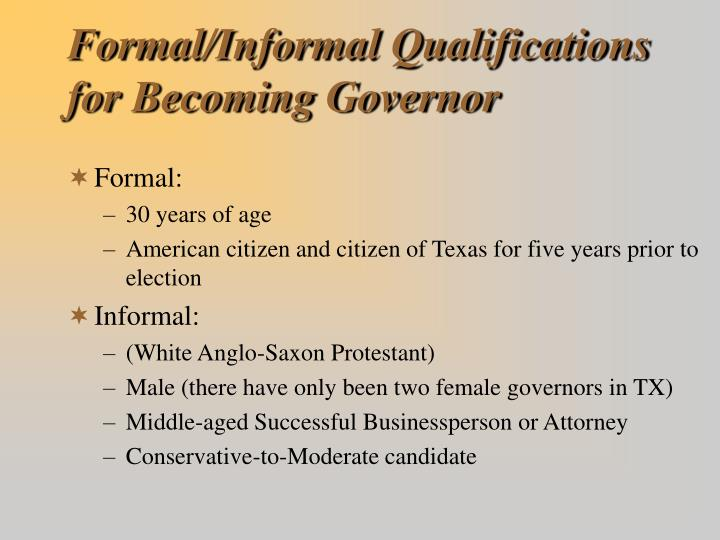 Formal informal qualifications for becoming governor l.jpg