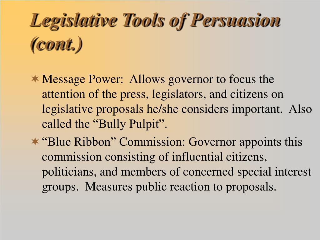 Legislative Tools of Persuasion (cont.)