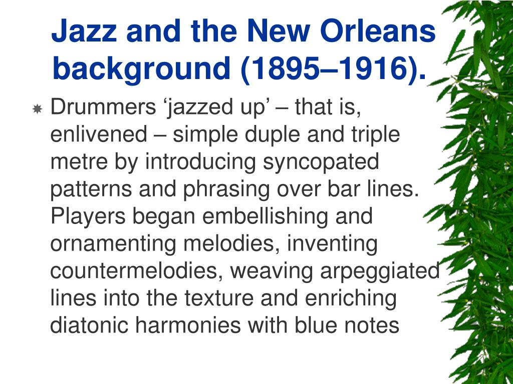 Jazz and the New Orleans background (1895–1916).