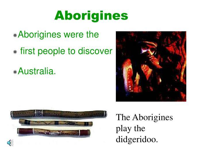 Aborigines were the