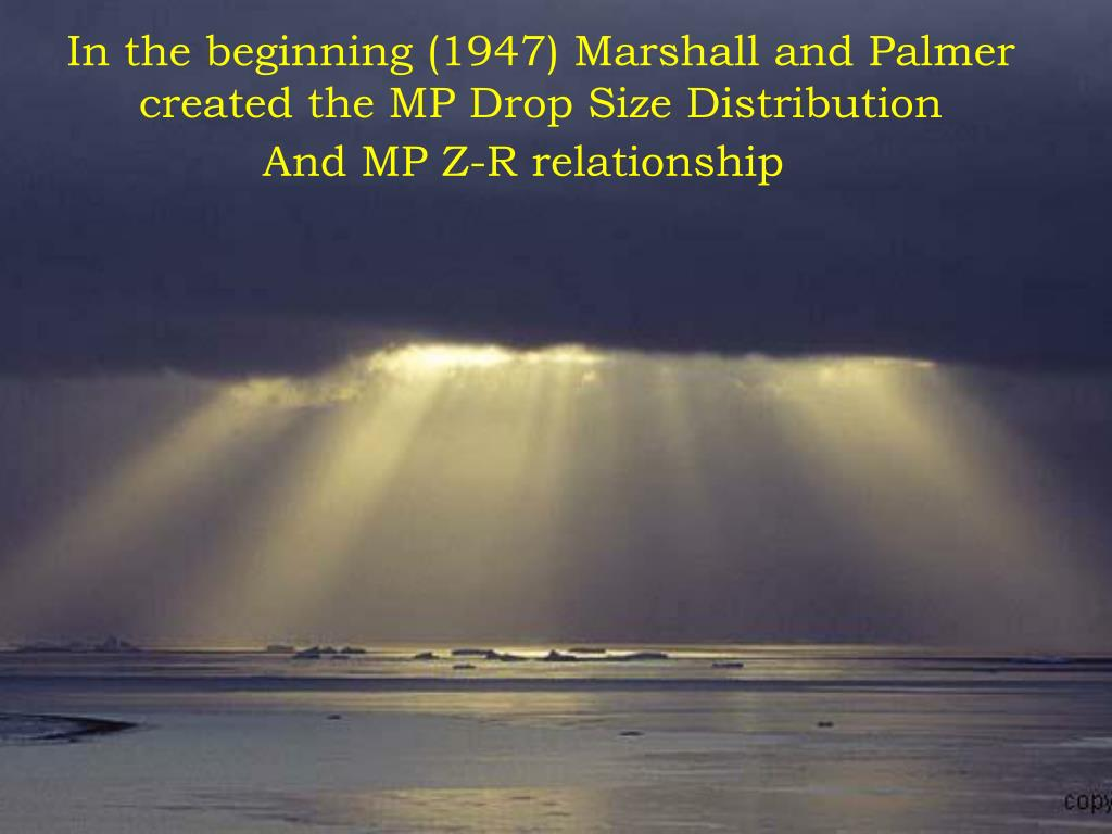 In the beginning (1947) Marshall and Palmer