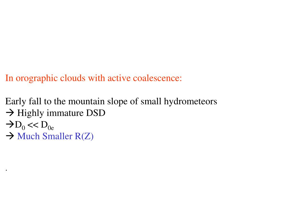 In orographic clouds with active coalescence:
