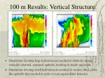 100 m results vertical structure