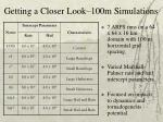 getting a closer look 100m simulations