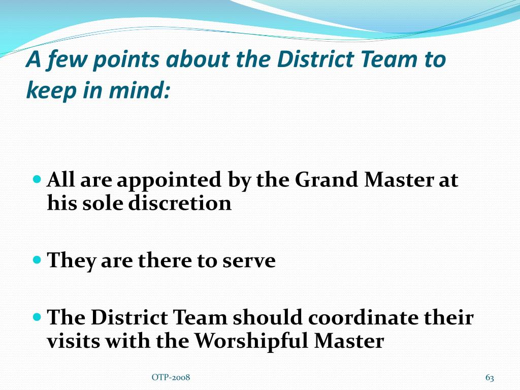 A few points about the District Team to keep in mind: