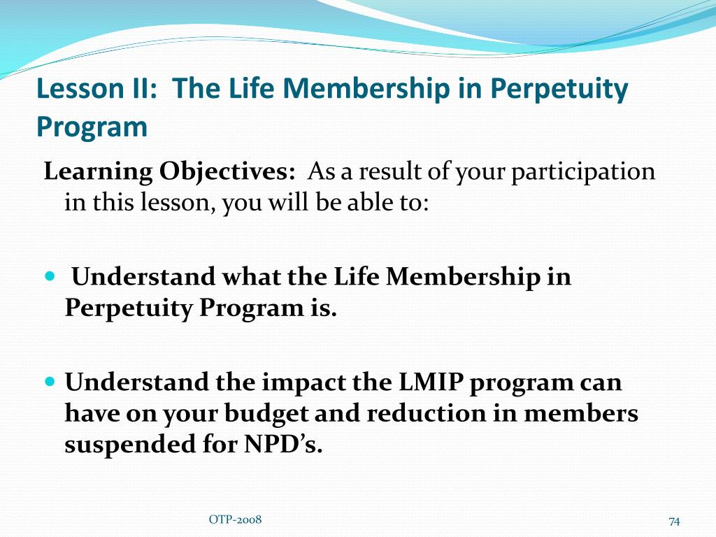 Lesson II:  The Life Membership in Perpetuity Program