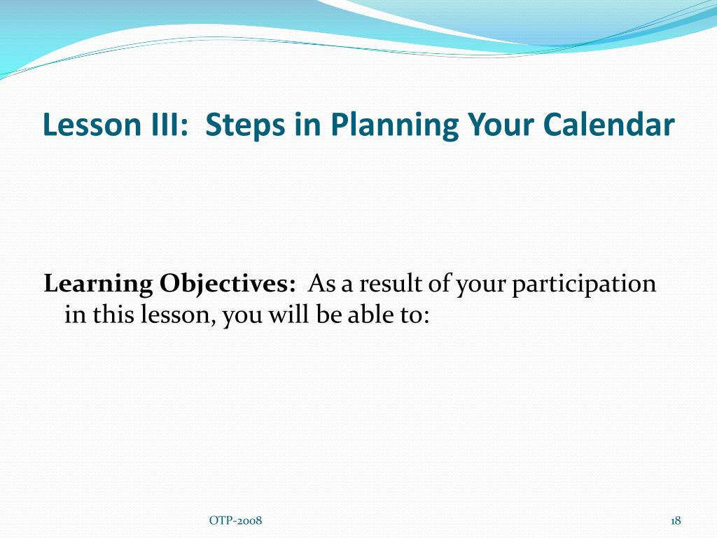 Lesson III:  Steps in Planning Your Calendar