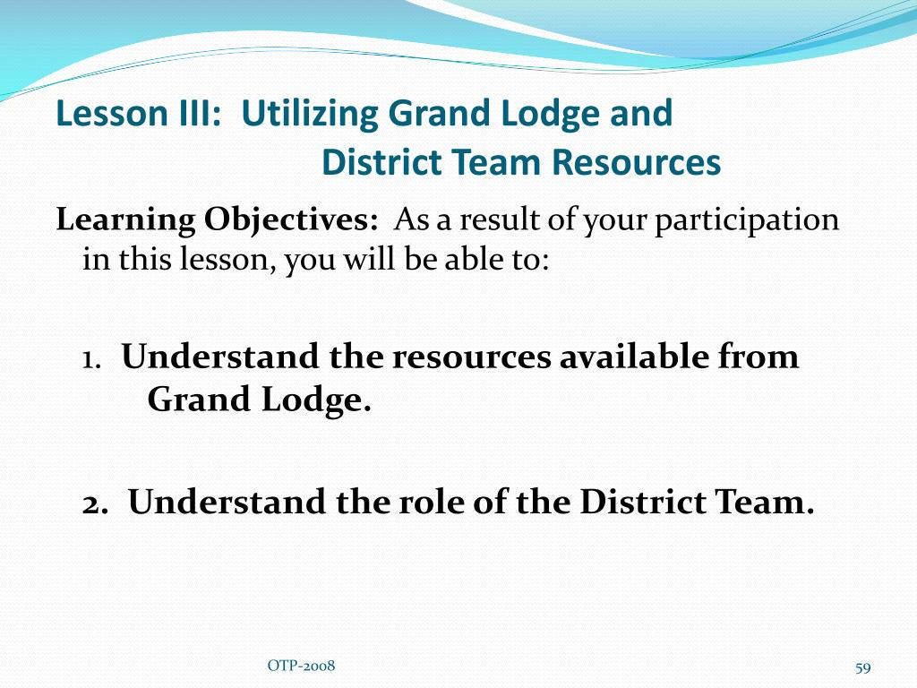 Lesson III:  Utilizing Grand Lodge and