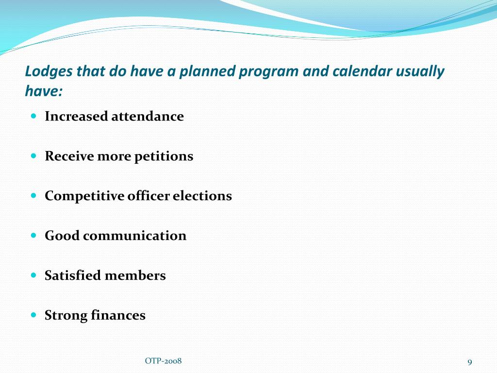 Lodges that do have a planned program and calendar usually have:
