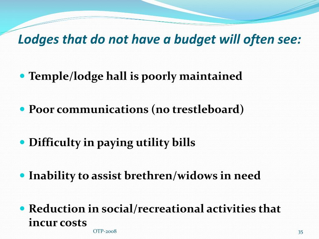 Lodges that do not have a budget will often see: