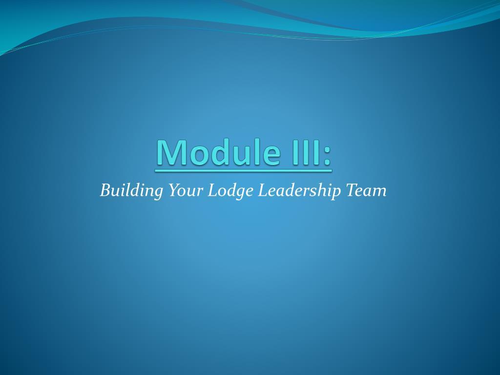 Module III: