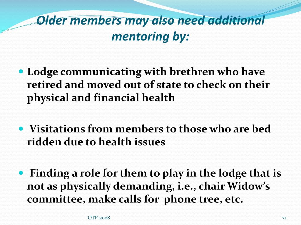 Older members may also need additional mentoring by: