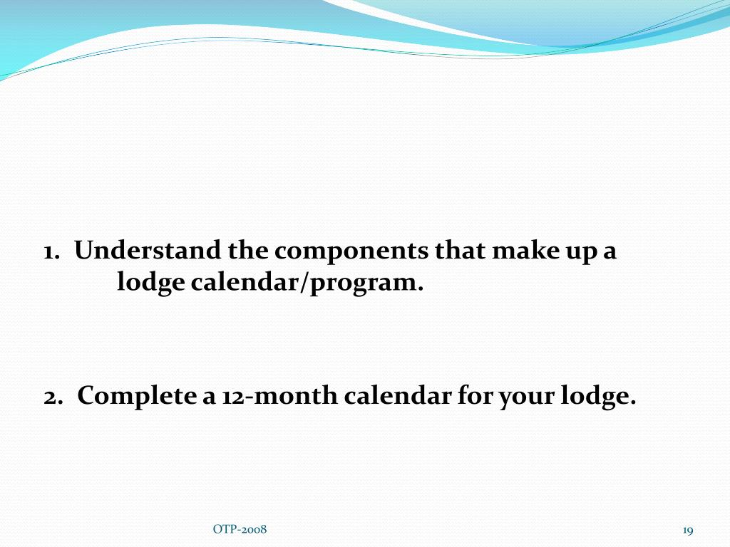 1.  Understand the components that make up a    lodge calendar/program.