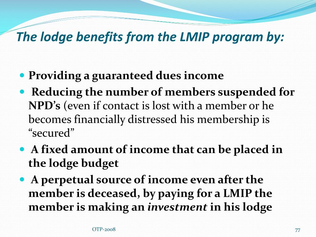The lodge benefits from the LMIP program by: