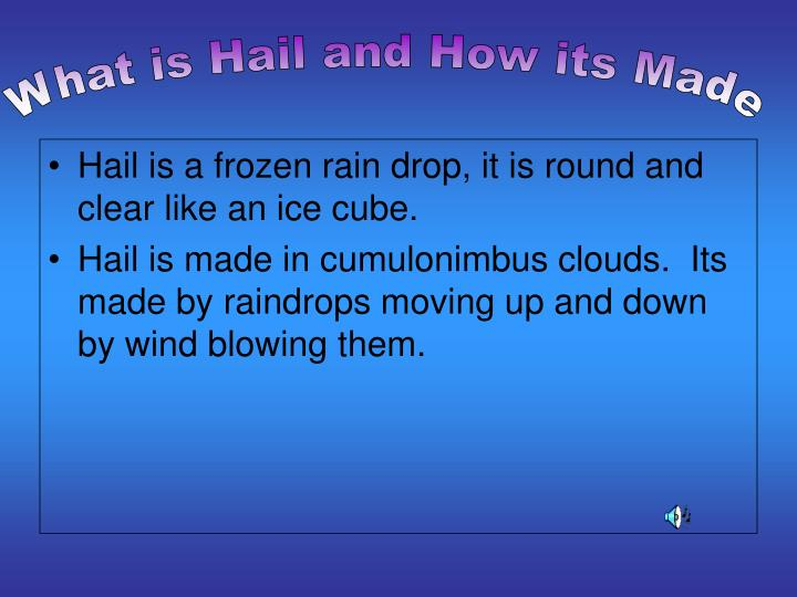 What is Hail and How its Made