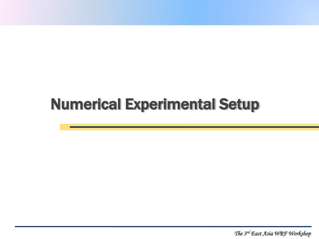 Numerical Experimental Setup