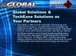 global solutions techease solutions as your partners2