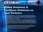 global solutions techease solutions as your partners3