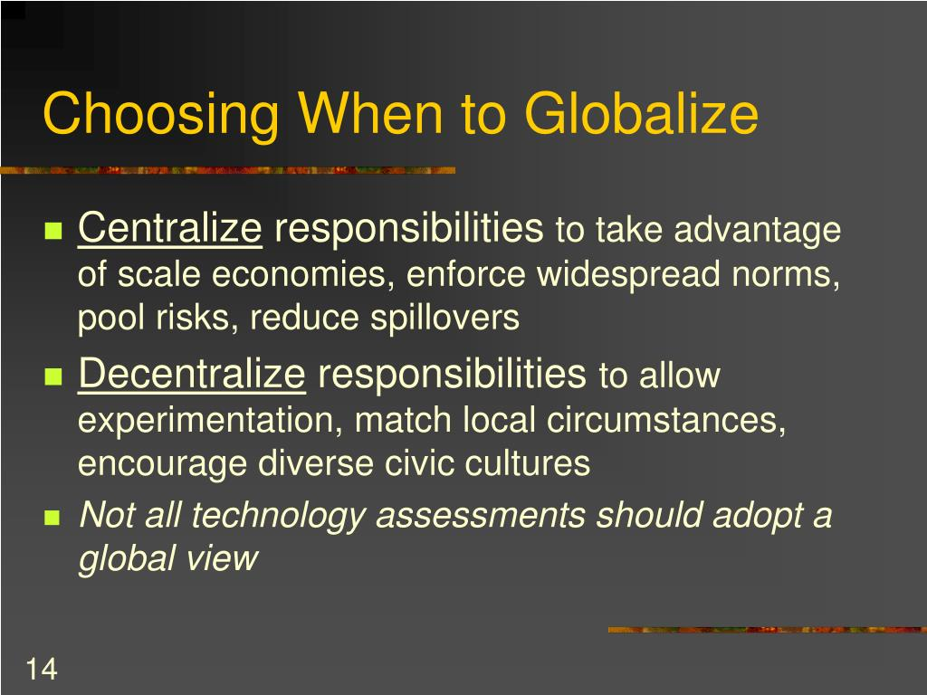 Choosing When to Globalize