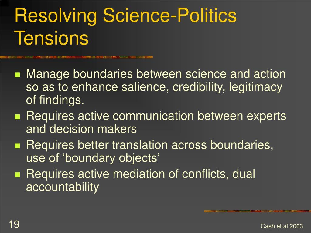 Resolving Science-Politics Tensions