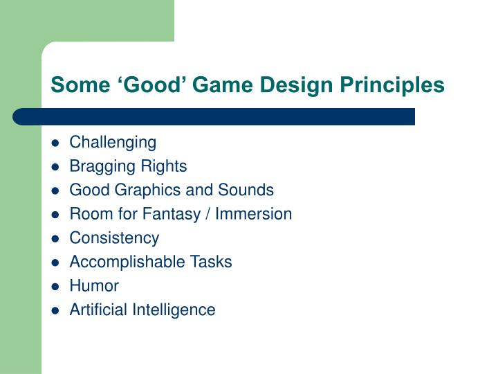 Some 'Good' Game Design Principles