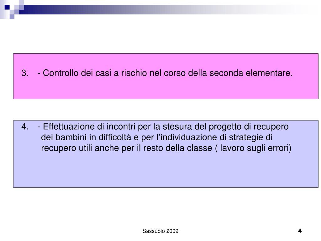 - Controllo dei casi a rischio nel corso della seconda elementare.