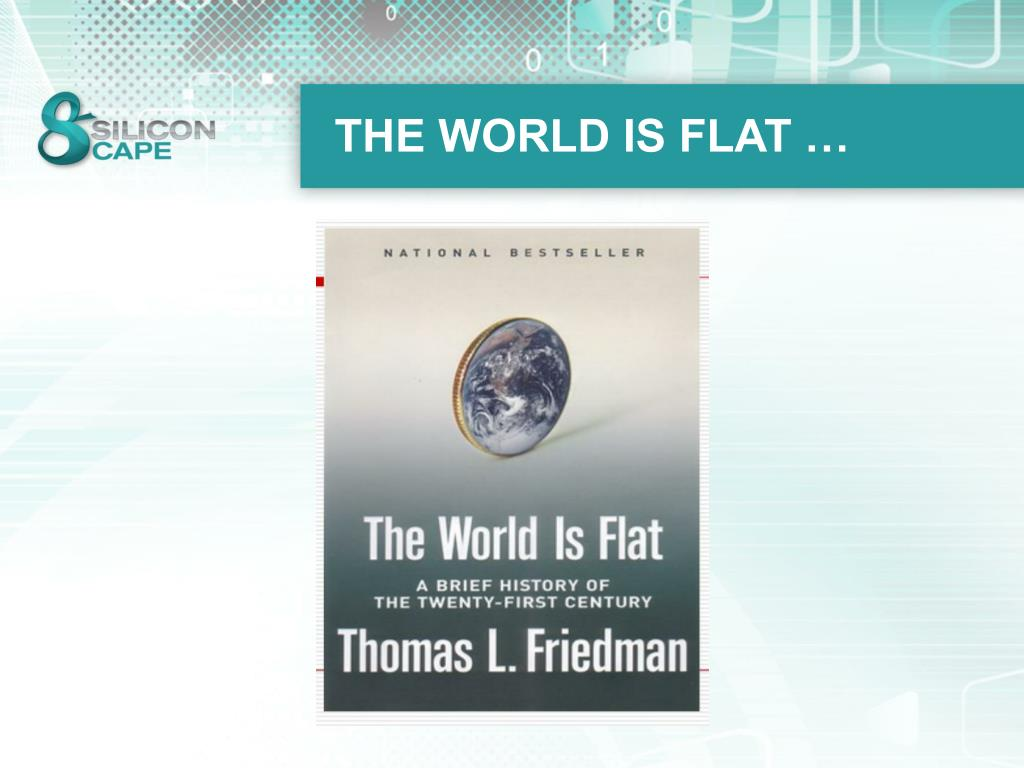 THE WORLD IS FLAT …