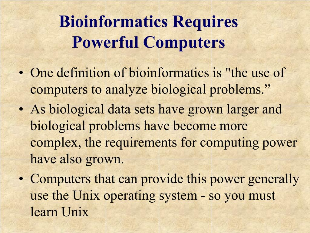 Bioinformatics Requires Powerful Computers