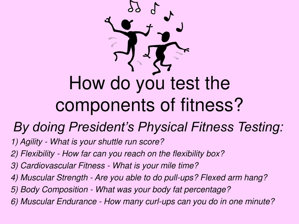 How do you test the components of fitness?