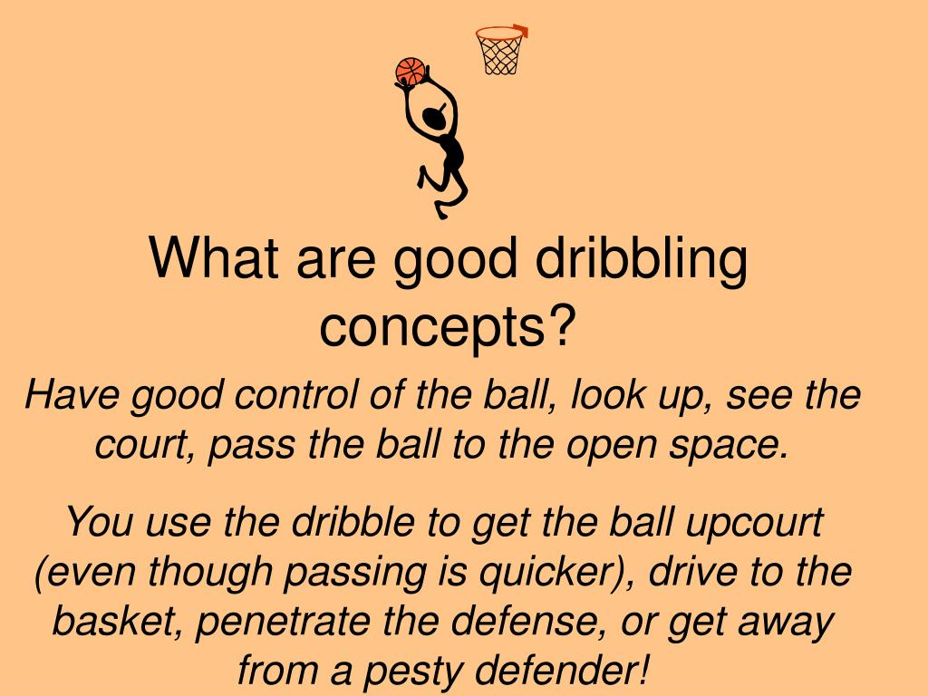 What are good dribbling concepts?