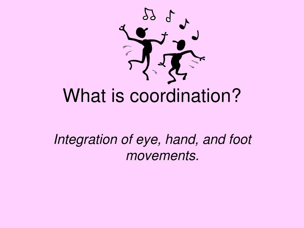 What is coordination?