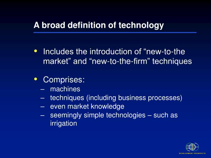 A broad definition of technology