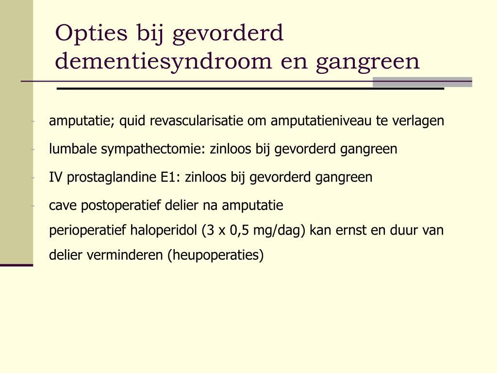 Opties bij gevorderd dementiesyndroom en gangreen