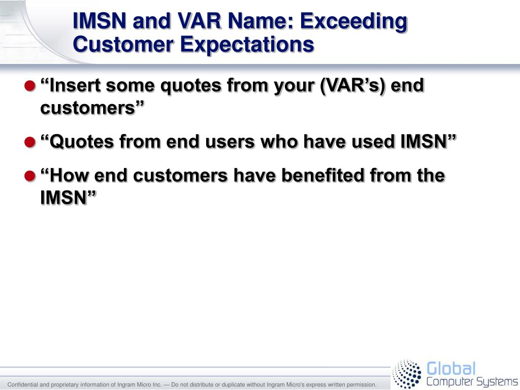 IMSN and VAR Name: Exceeding Customer Expectations
