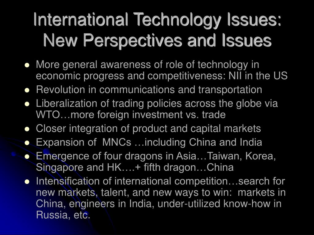 International Technology Issues:  New Perspectives and Issues