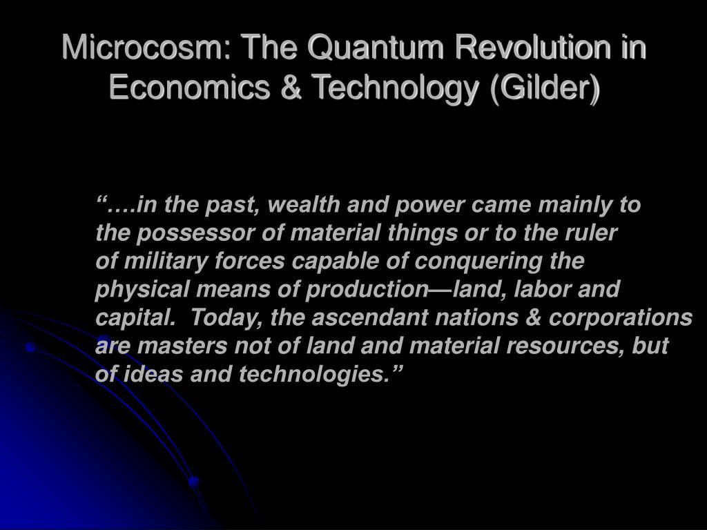 Microcosm: The Quantum Revolution in Economics & Technology (Gilder)