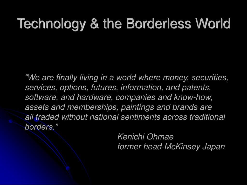 Technology & the Borderless World