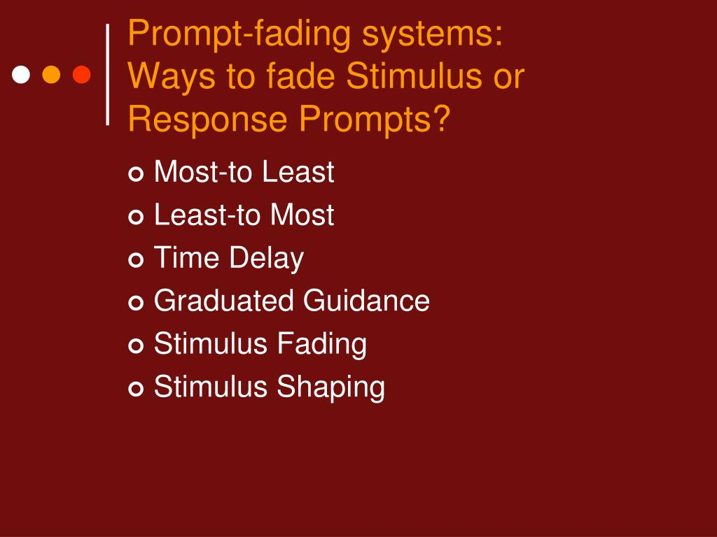 Prompt-fading systems: