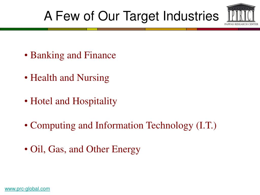 A Few of Our Target Industries