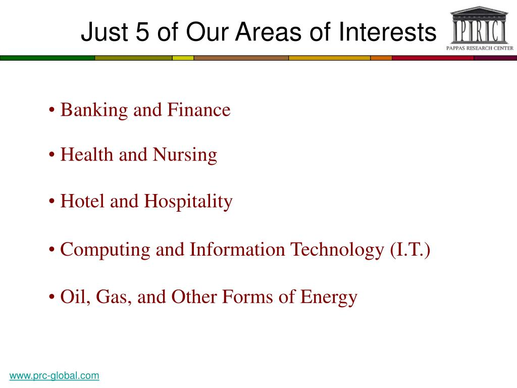 Just 5 of Our Areas of Interests