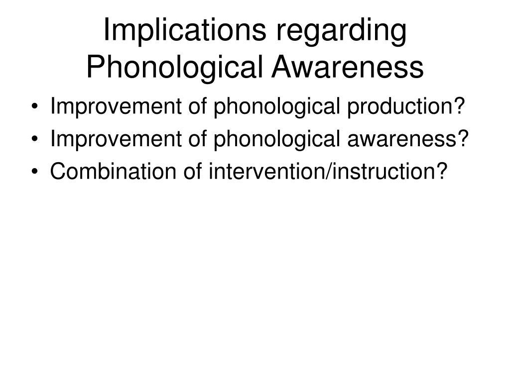Implications regarding Phonological Awareness