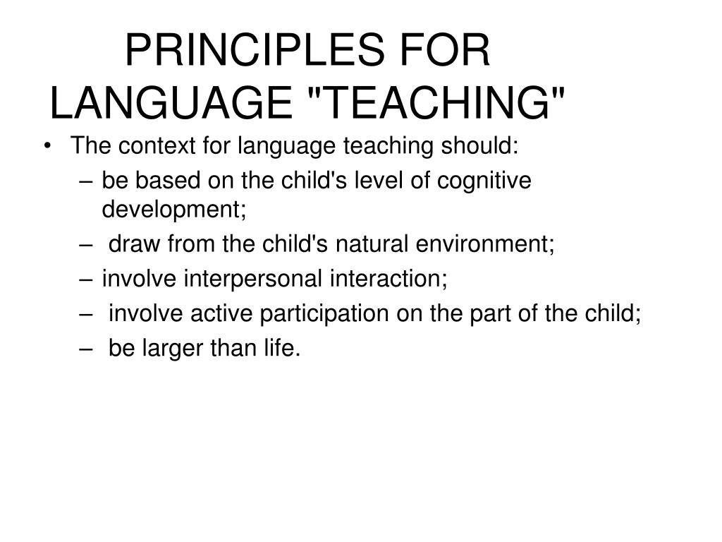 """PRINCIPLES FOR LANGUAGE """"TEACHING"""""""