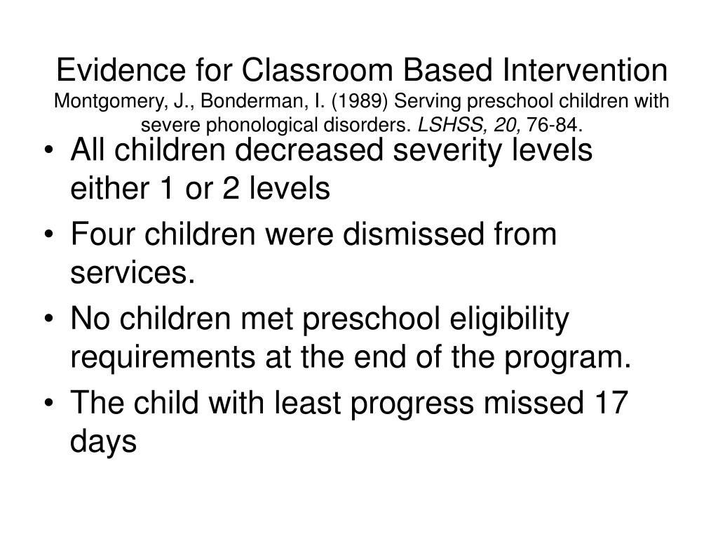 Evidence for Classroom Based Intervention