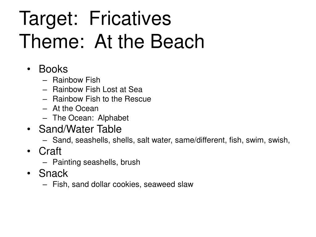 Target:  Fricatives