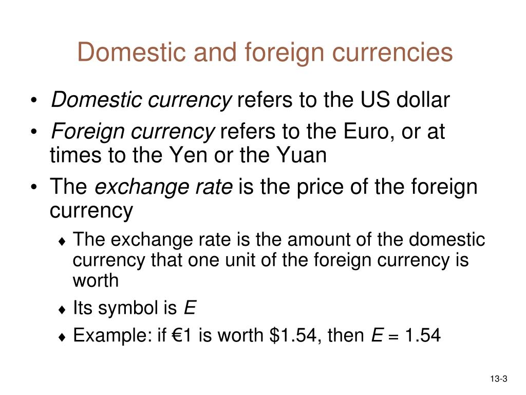 Domestic and foreign currencies