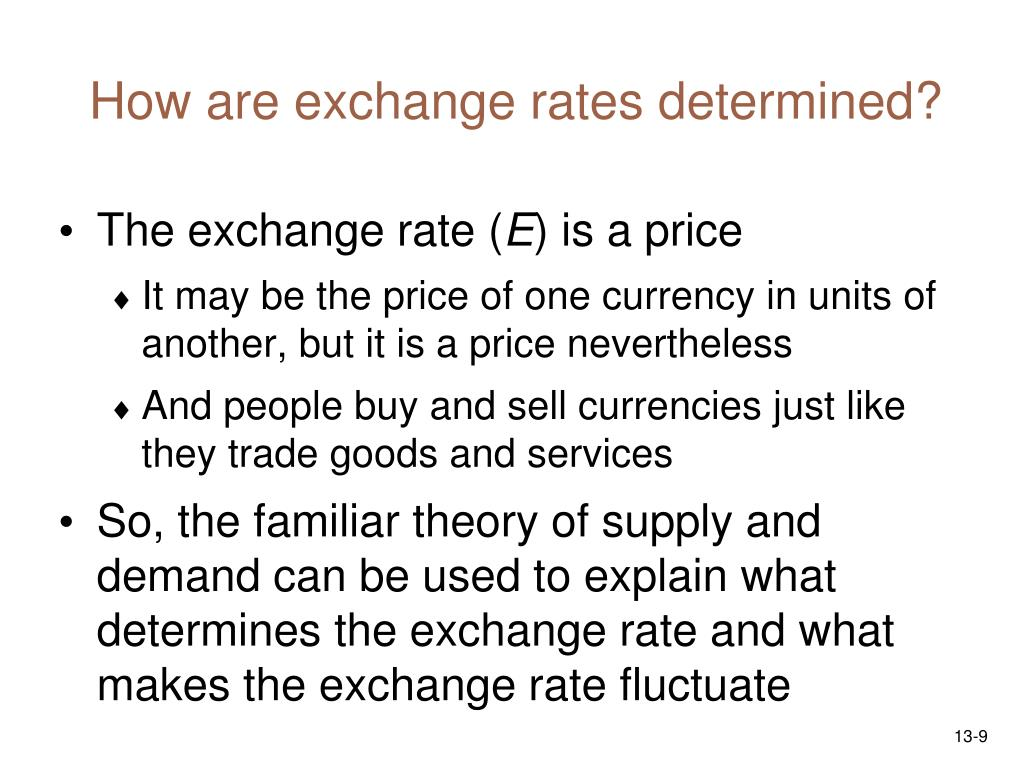 How are exchange rates determined?