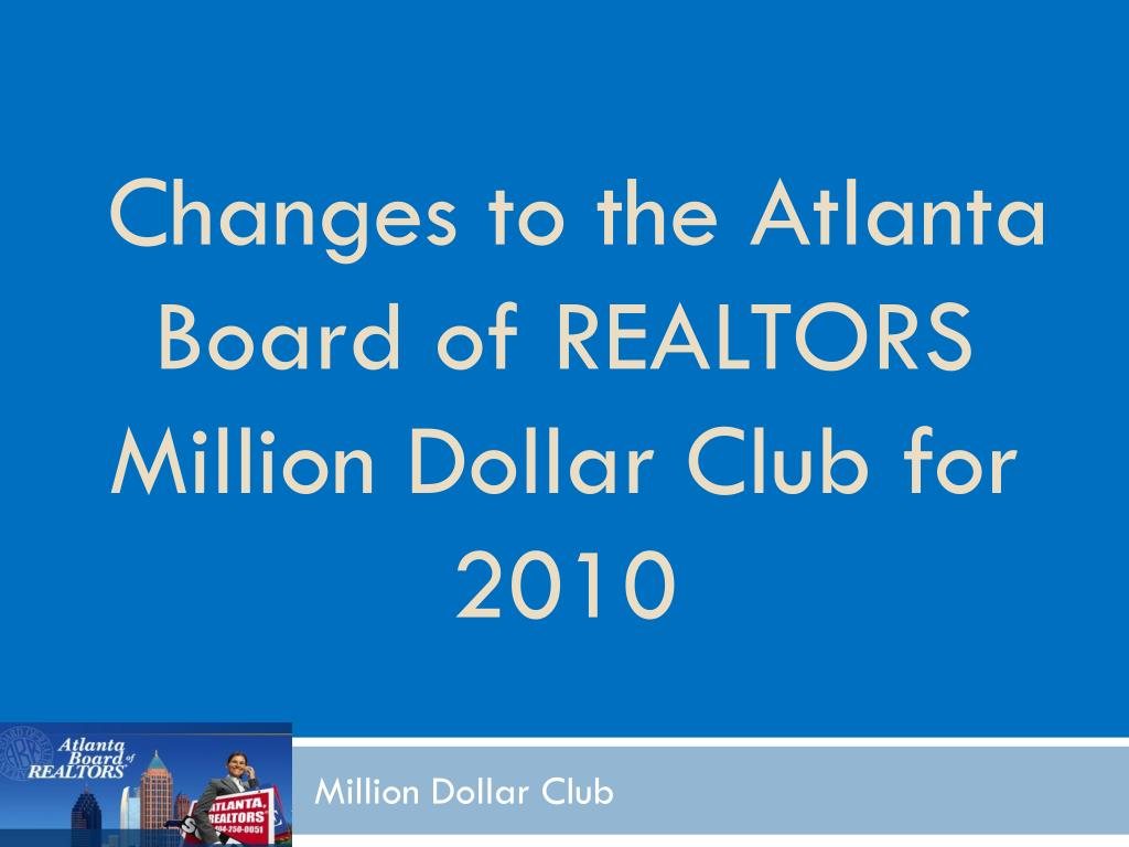 Changes to the Atlanta Board of REALTORS Million Dollar Club for 2010