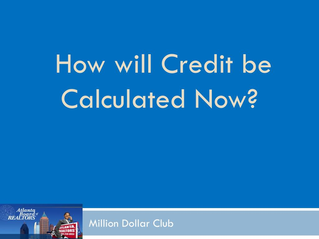 How will Credit be Calculated Now?