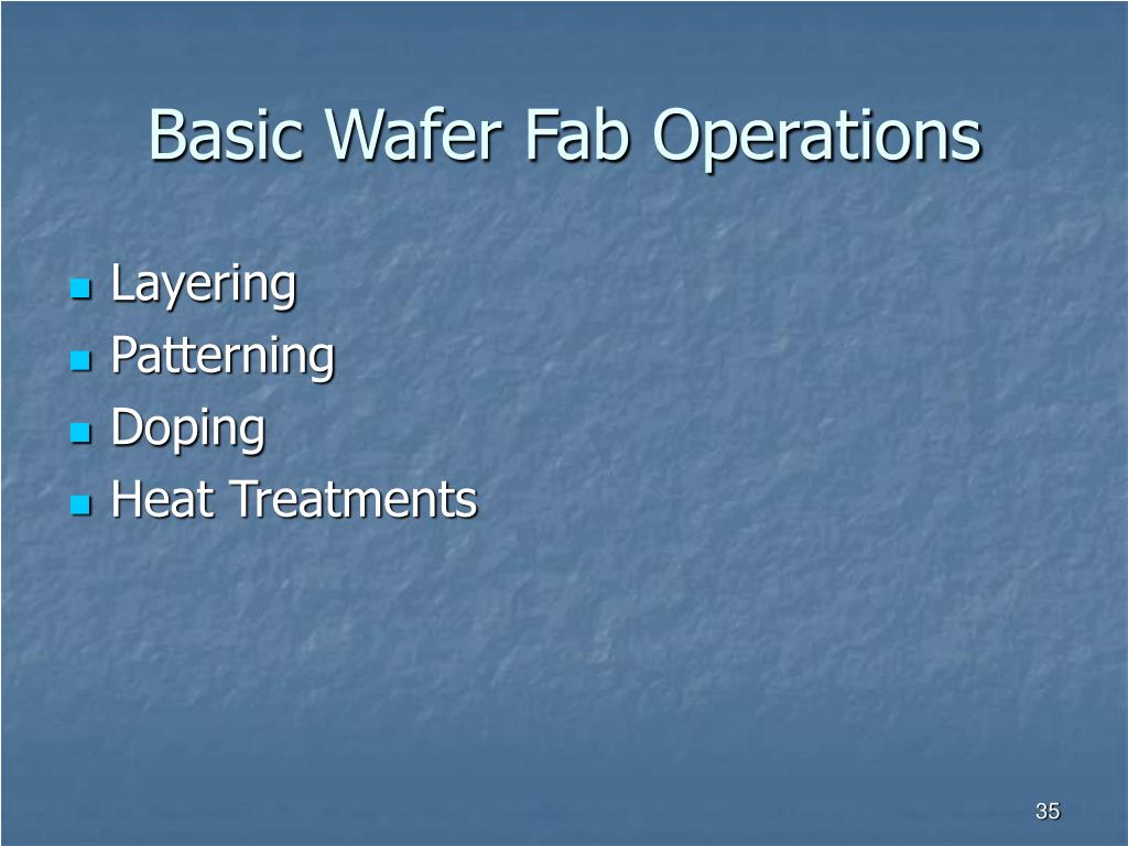 Basic Wafer Fab Operations
