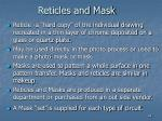 reticles and mask